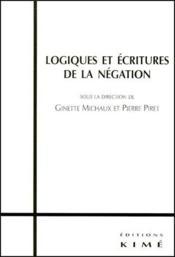 Logiques et écritures de la négation - Couverture - Format classique