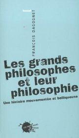 Les grands philosophes et leur philosophie : une histoire mouvementee et belliqueuse - Intérieur - Format classique