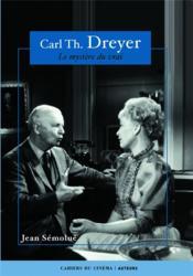 Carl Th. Dreyer ; le mystère du vrai - Couverture - Format classique