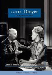 Carl Th. Dreyer ; le mystère du vrai - Intérieur - Format classique