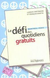 Le défi des quotidiens gratuits ; Montréal-Paris - Intérieur - Format classique