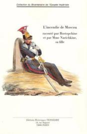 L'incendie de Moscou raconté par Rostopchine et par Mme. Narichkine, sa fille - Couverture - Format classique