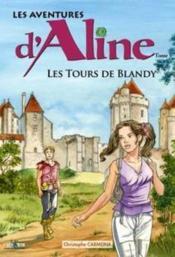 Les aventures d'Aline t.5 ; les tours de Blandy - Couverture - Format classique