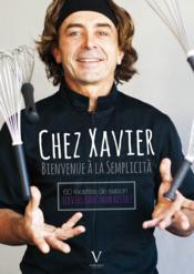 Chez Xavier ; bienvenue à la Semplicità - Couverture - Format classique