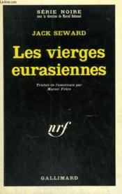 Les Vierges Eurasiennes. Collection : Serie Noire N° 1332 - Couverture - Format classique