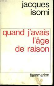 Quand J'Avais L'Age De Raison. - Couverture - Format classique