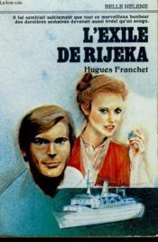 L'Exile De Rijeka. Collection : A La Belle Helene. - Couverture - Format classique