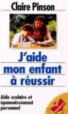 J'Aide Mon Enfant A Reussir - Couverture - Format classique