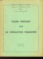 Cours Portant Sur La Legislation Financiere - Couverture - Format classique
