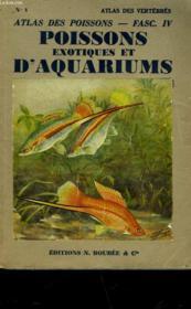 Atlas Des Poissons - Iv - Poissons Des Eaux Douces Especes Exotiques Et D'Ornement Aquariophilie - Couverture - Format classique