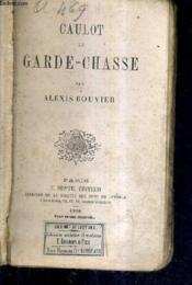 Caulot Le Garde Chasse. - Couverture - Format classique