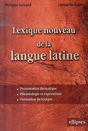 Lexique nouveau de la langue latine presentation, phraséologie et expression formation du lexique - Intérieur - Format classique