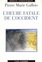 L'Heure Fatale De L'Occident - Couverture - Format classique