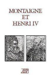 Montaigne et henri iv - Couverture - Format classique