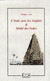 L'Inde sans les anglais ; Mahé des Indes - Intérieur - Format classique