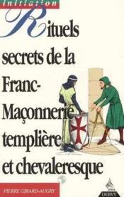 Rituels secrets de la franc-maconnerie templiere et chevaleresque - Couverture - Format classique