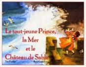 Tout jeune prince la mer et le chateau de sable - Couverture - Format classique