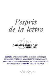 L'esprit de la lettre ; calligraphies d'ici et d'ailleurs - Intérieur - Format classique