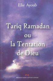 Tariq Ramadan Ou La Tentation De Dieu - Intérieur - Format classique