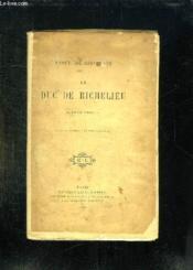 Le Duc De Richelieu . Son Action Aux Conferences D Aix La Chapelle Sa Retraite Du Pouvoir. - Couverture - Format classique
