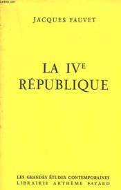 LA IVe REPUBLIQUE. - Couverture - Format classique