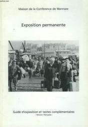 Exposition Permanente. Maison De La Conference De Wannsee. Guide D'Exposition Et Textes Complementaires - Couverture - Format classique