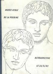 Musee-Ecole De La Perrine. Retrospective. Le 26/4/1985. - Couverture - Format classique