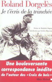 Je t'écris de la tranchée ; correspondance de guerre, 1914-1917 - Intérieur - Format classique