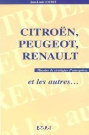 Cotroën, Peugeot, Renault et les autres ; histoire de stratégies d'entreprises - Couverture - Format classique