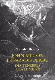 John Milton, le paradis perdu ; des ténèbres à la lumière - Couverture - Format classique