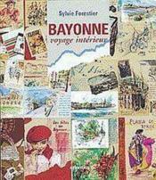 Bayonne : voyage interieur - Couverture - Format classique