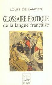Glossaire erotique de la langue francaise depuis son origine jusqu'a nos jours, contenant l'explicat - Intérieur - Format classique