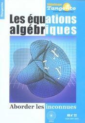 Les equations algebriques ; aborder les inconnues - Intérieur - Format classique
