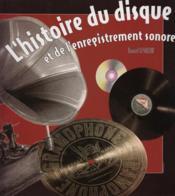 L'histoire du disque et de l'enregistrement sonore - Couverture - Format classique