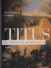 Titus t.1 ; la prophétie de Jérusalem - Intérieur - Format classique