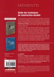 Guide des techniques de construction durable ; fiches pratiques pour choisir des solutions environnementales performantes - 4ème de couverture - Format classique