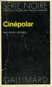 Collection : Serie Noire N° 1652 Cinepolar - Couverture - Format classique