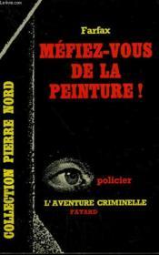Mefiez Vous De La Peinture! Collection L'Aventure Criminelle N° 133 - Couverture - Format classique