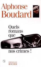 Quels romans que nos crimes ! - Couverture - Format classique