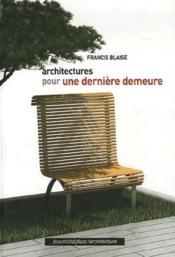 Architectures pour une dernière demeure - Couverture - Format classique
