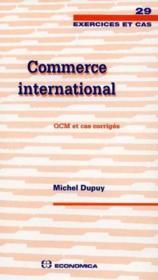 Commerce International ; Qcm Et Cas Corriges - Couverture - Format classique
