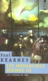 Les monarchies divines t.3 ; les guerres de fer - Couverture - Format classique