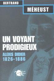 Un voyant prodigieux : alexis didier (1826-1866) - Intérieur - Format classique