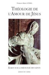 Théologie de l'amour du Christ ; écrits sur la théologie des saints - Couverture - Format classique