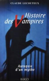 Histoire des vampires ; autopsie d'un mythe (2e édition) - Couverture - Format classique