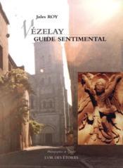 Vezelay, guide sentimental - Couverture - Format classique
