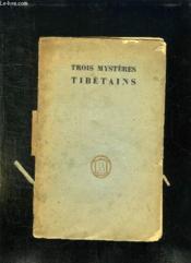Trois Mysteres Tibetains. Tchrimekundan, Djroazanmo, Nansal. - Couverture - Format classique