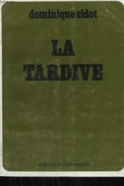 La Tardive. - Couverture - Format classique