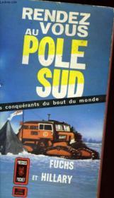 Rendez Vous Au Pole Sud. The Crossing Of Antarctica - Couverture - Format classique