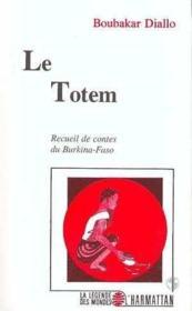 Le totem ; recueil de contes du Burkina-Faso - Couverture - Format classique